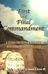 The First & Final Commandment: A Search for Truth in Revelation within the Abrahamic Religions