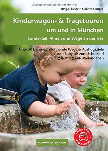 Preisvergleich Produktbild Kinderwagen- & Tragetouren um und in München: Über 50 besonders lohnende Wege & Ausflugsziele vom Baby bis zum Schulkind