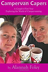 Campervan Capers: A Couple's First Year Exploring the World of Campervanning: Volume 1