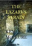 THE LAZARUS STRAIN (A Dr Steven Dunbar Thriller Book 6)