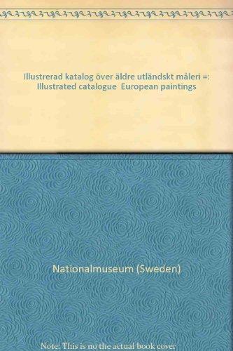 Illustrerad katalog över äldre utländskt måleri =: Illustrated catalogue  European paintings