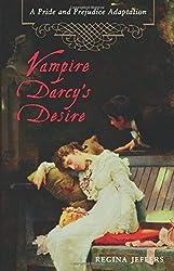 Vampire Darcy's Desire: A Pride and Prejudice Adaptation by Regina Jeffers (2010-01-07)