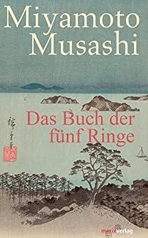 Das Buch der fünf Ringe: Aus dem Altjapanischen neu übersetzt von Timo Klemmer (Fernöstliche Klassiker) von [Musashi, Miyamoto]