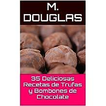 35 Deliciosas Recetas de Trufas y Bombones de Chocolate (Spanish Edition)