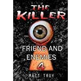 Thriller : The Killer -  Friend and enemies: (Mystery, Suspense, Thriller, Suspense Crime Thriller, Murder) (ADDITIONAL BOOK INCLUDED ) (Suspense Thriller ... Serial Killer, crime) (English Edition)