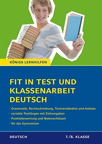 Fit in Test und Klassenarbeit Deutsch - 7./8. Klasse. Gymnasium: 56 Kurztests und 9 Abschlusstests (Königs Lernhilfen)