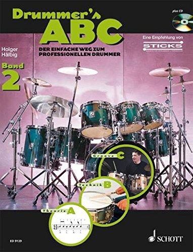 Drummer's ABC: Der einfache Weg zum professionellen Drummer. Band 2. Schlagzeug. Ausgabe mit CD.