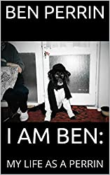I AM BEN:: My Life As A Perrin