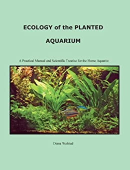 Ecology of the Planted Aquarium: A Practical Manual and Scientific Treatise par [Walstad, Diana Louise]