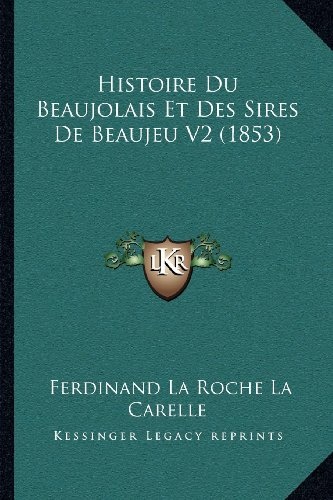 Histoire Du Beaujolais Et Des Sires de Beaujeu V2 (1853)