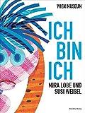 Ich bin ich. Mira Lobe und Susi Weigel