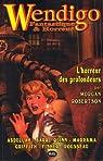 Wendigo - Fantastique & Horreur, tome 1 par Robertson