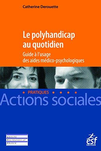 le-polyhandicap-au-quotidien-guide--l-39-usage-des-aides-mdico-psychologiques