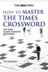 How to Master The Times Crossword: The Times Cryptic Crossword Demystified Hardcover