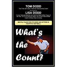 What's the Count?: Mental plans for pitchers and hitters in fastpitch softball (English Edition)