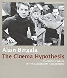 The Cinema Hypothesis: Teaching Cinema in the Classroom and Beyond (FilmmuseumSynemaPublikationen, Band 28)