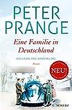 Eine Familie in Deutschland: Am Ende die Hoffnung: Band 2 von Dr. Peter Prange