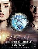 City of Bones. Das offizielle Buch zum Film: Chroniken der Unterwelt