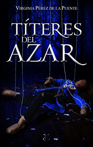 Títeres del Azar eBook: de la Puente, Virginia Pérez: Amazon.es ...