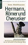 Hermann, Römer und Cherusker - Jens Holthausen