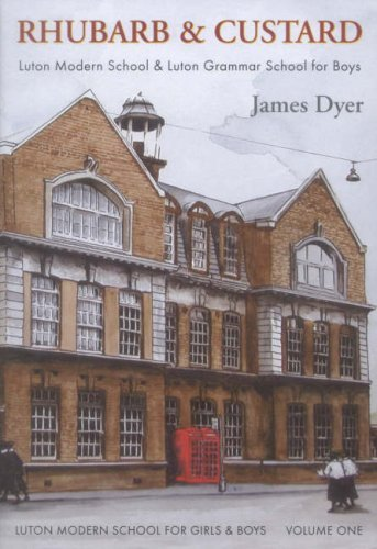 The Luton Modern School for Girls and Boys: Rhubarb and Custard v. 1 by James Dyer (2004-09-25)