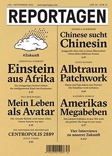Reportagen #30: Das unabhängige Magazin für erzählte Gegenwart
