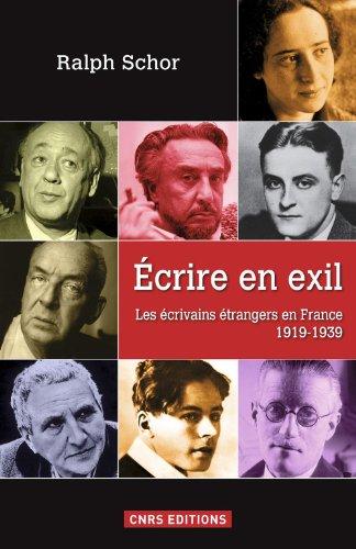 Ecrire en exil. Les écrivains étrangers en France 1919-1939: Les écrivains étrangers en France 1919-1939 par Ralph Schor