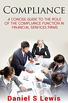 Descarga gratuita Compliance: A concise guide to the role of the Compliance Function in financial services firms Epub