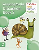 Collins New Primary Maths – Assisting Maths: Discussion Book 2