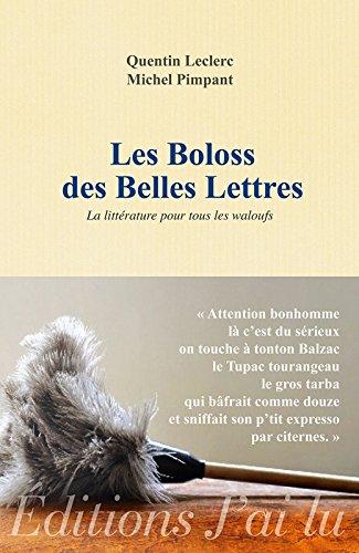 Les Boloss des belles lettres: La littérature pour tous les waloufs