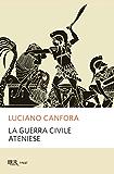 La guerra civile ateniese (Saggi e documenti)