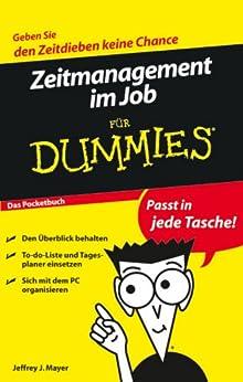 Zeitmanagement im Job für Dummies Das Pocketbuch von [Mayer, Jeffrey J.]