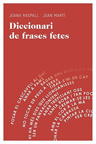 Diccionari De Frases Fetes (Aula) por Joana Raspall Juanola