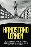 Handstand Lernen: Meistere den Handstand in 4 Schritten und steigere Deine sportliche Leistung