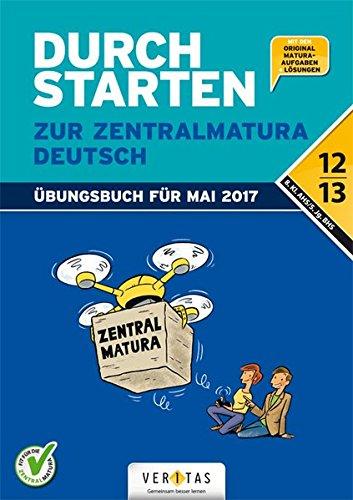 Preisvergleich Produktbild Durchstarten - Zur Zentralmatura - Neubearbeitung 2017 / Deutsch: AHS/BHS. Übungsbuch mit Lösungen