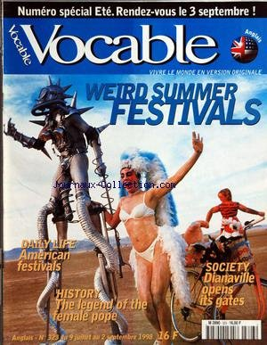 VOCABLE [No 323] du 09/07/1998 - NUMERO SPECIAL ETE. RENDEZ-VOUS LE 3 SEPTEMBRE ! - WEIRD SUMMER FERSTIVALS - DAILY LIFE - AMERICAN FESTIVALS - HISTORY - THE LEGEND OF THE FEMALE POPE - SOCIETY - DIANAVILLE OPENS ITS
