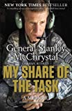 My Share of the Task: A Memoir by McChrystal, General Stanley (2014) Paperback