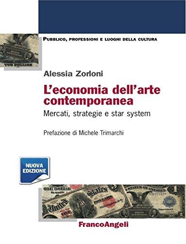 L'economia dell'arte contemporanea. Mercati strategie e star system