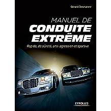 Manuel de conduite extrême: Rapide, de sûreté, anti-agression et sportive