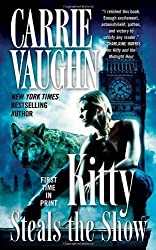 Kitty Steals the Show (Kitty Norville) by Carrie Vaughn (2012-07-31)