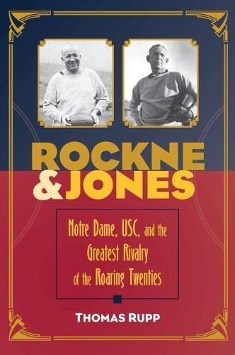 tre Dame, Usc, and the Greatest Rivalry of the Roaring Twenties (Roaring Twenties Thema)