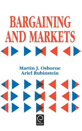 Bargaining and Markets (Economic Theory, Econometrics, and Mathematical Economics)