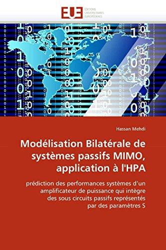 Modélisation bilatérale de systèmes passifs mimo, application à l''hpa par Hassan Mehdi