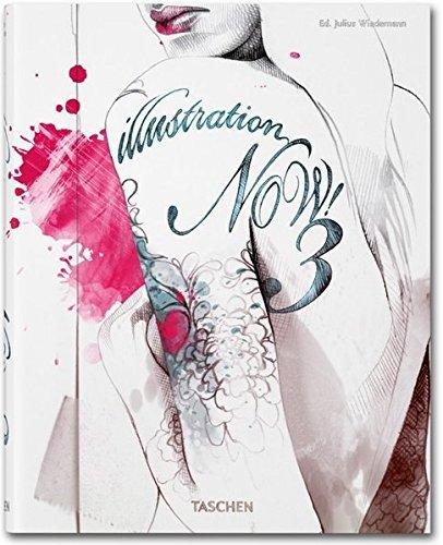Illustration Now! 3 by Julius Wiedemann (2009-10-15)