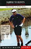 Fairway to Heaven: Victors and Victims of Golf's Choking Game (Mainstream sport) (English Edition)