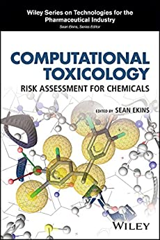 Computational Toxicology: Risk Assessment For Chemicals (wiley Series On Technologies For The Pharmaceutical Industry Book 13) por Sean Ekins epub