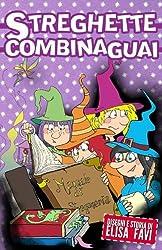 Streghette Combinaguai: libro illustrato per bambini