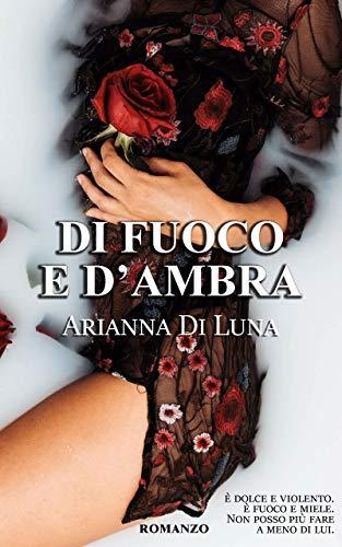 Di fuoco e d'ambra (Italian Edition)