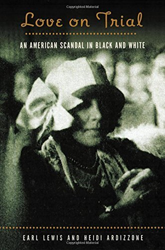 Love on Trial: An American Scandal in Black and White by Heidi Ardizzone Ph.D. (2002-05-17)