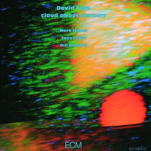 Cloud About Mercury by Torn, David, Mark Isham, Tony Levin, Bill Bruford (1988) Audio CD